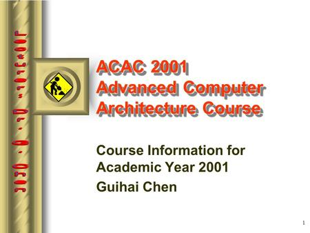 1 ACAC 2001 Advanced Computer Architecture Course Course Information for Academic Year 2001 Guihai Chen.