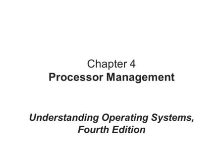 Chapter 4 Processor Management