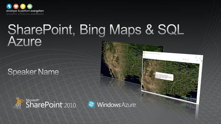 SharePoint 2010 Bing Maps SharePoint Online SQL Server 2008 SQL Azure.