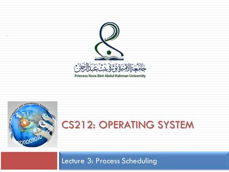 CS212: OPERATING SYSTEM Lecture 3: Process Scheduling 1.