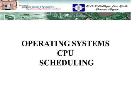 OPERATING SYSTEMS CPU SCHEDULING.  Introduction to CPU scheduling Introduction to CPU scheduling  Dispatcher Dispatcher  Terms used in CPU scheduling.