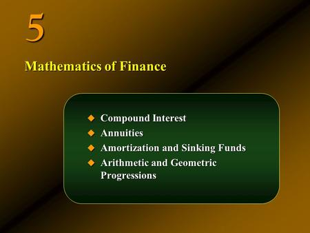 5 Mathematics of Finance Compound Interest Annuities