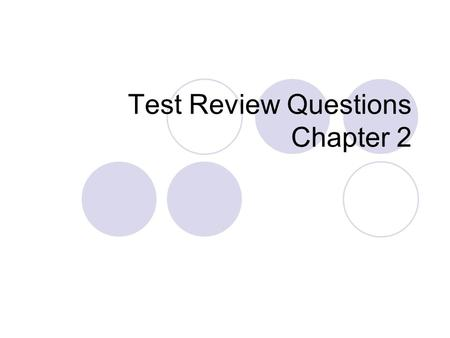 Test Review Questions Chapter 2