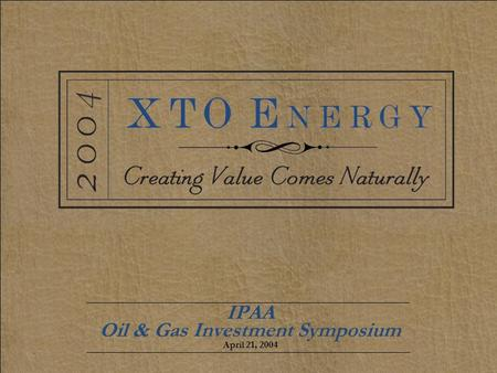 April 21, 2004 IPAA Oil & Gas Investment Symposium.