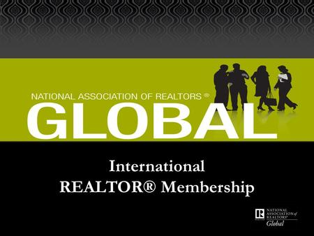 International REALTOR® Membership. A real estate agent is a REALTOR® when he/she becomes a member of the NATIONAL ASSOCIATION OF REALTORS® Serving MORE.
