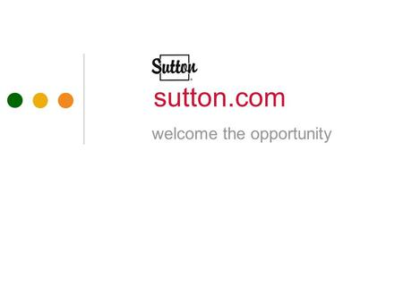 Sutton.com welcome the opportunity. Introduction New contemporary design web 2.0 layout Created in Drupal increases flexibility for you to customize your.
