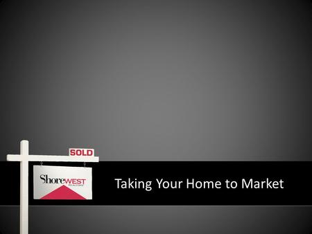 Taking Your Home to Market. Best Marketing – Custom marketing plan that will set your home apart and highlight your home's unique qualities. Most Services.