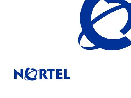 Nortel Confidential Information BUSINESS MADE SIMPLE Planning for the Future Frederic Frizzarin Nortel Multimedia Applications Tuesday 9 th October 2007.