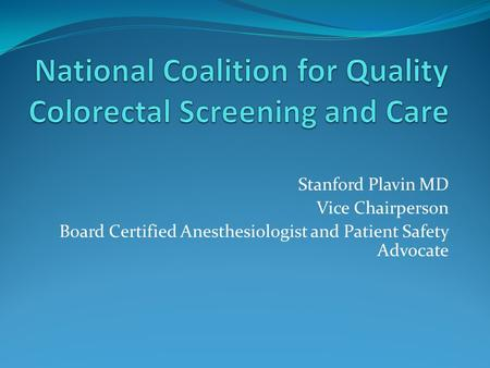 Stanford Plavin MD Vice Chairperson Board Certified Anesthesiologist and Patient Safety Advocate.