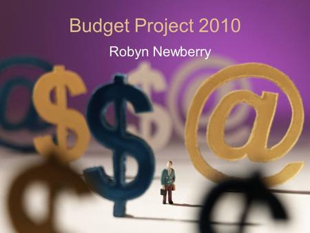Budget Project 2010 Robyn Newberry. Table of Contents 1.Title 2.Table of Contents 3.My Life Story 4.Life Story(Cont.) 5.Robyn's Kids 6.Stephanie's Kids.