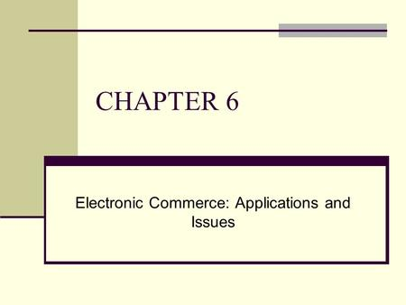 Electronic Commerce: Applications and Issues
