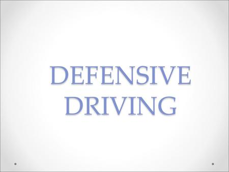 DEFENSIVE DRIVING. ACCIDENTS Human Error – Emotions Give yourself time to cool off If angry, upset or feeling not yourself in any way pull off the road.