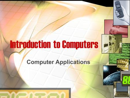 Introduction to Computers Computer Applications. What is a Computer? An electronic machine that can  Receive data  Process data  Produce results 