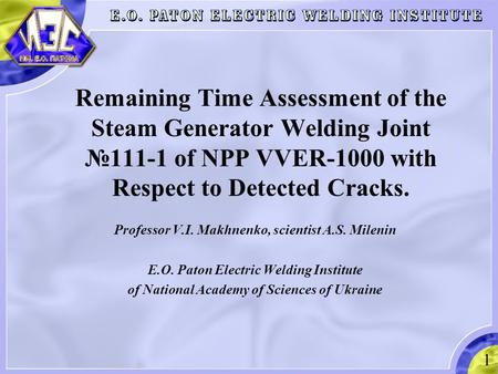 Professor V.I. Makhnenko, scientist A.S. Milenin E.O. Paton Electric Welding Institute of National Academy of Sciences of Ukraine 1 Remaining Time Assessment.