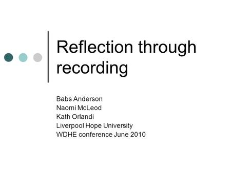 Reflection through recording