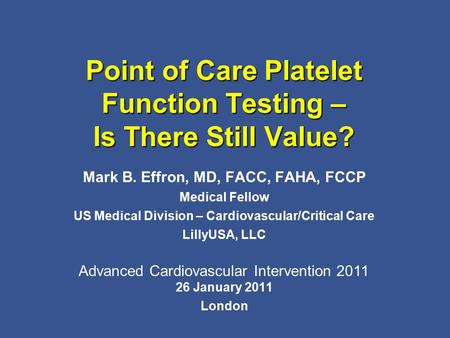 Point of Care Platelet Function Testing – Is There Still Value?