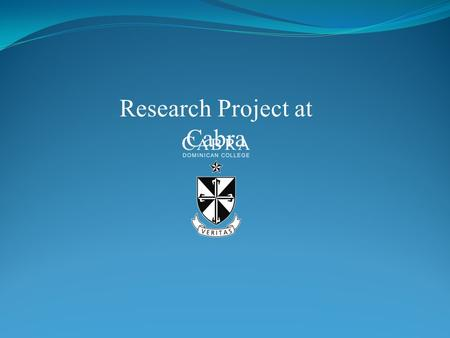 Research Project at Cabra