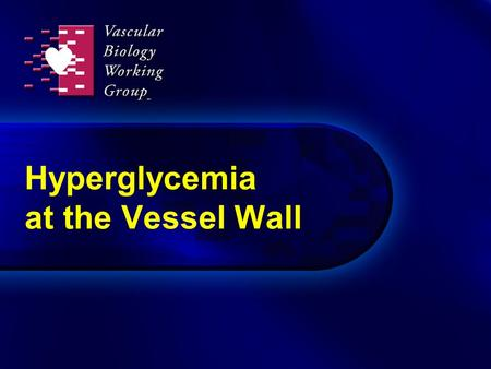 Hyperglycemia at the Vessel Wall. Potential hyperglycemia-induced tissue damage Brownlee M. Diabetes. 2005;54:1615-25. Repeated acute changes in cellular.