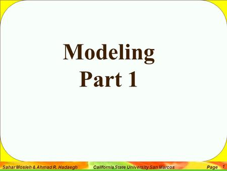 Sahar Mosleh & Ahmad R. Hadaegh California State University San Marcos Page 1 Modeling Part 1.