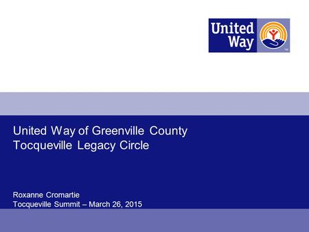 United Way of Greenville County Tocqueville Legacy Circle Roxanne Cromartie Tocqueville Summit – March 26, 2015.