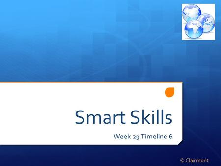 "Smart Skills Week 29 Timeline 6 © Clairmont. Monday 1947 Israeli ""Civil War"" Nov. 29 th 1947 Israeli State is Formed 1948-49 Arab-Israeli War 1956-57."