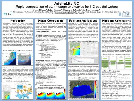 AdcircLite-NC Rapid computation of storm surge and waves for NC coastal waters Jesse Bikman 1, Brian Blanton 2, Alexander Taflandis 3, Andrew Kennedy 3.