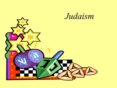 Judaism. Judaism: An Introduction One of the oldest religions Christianity and Islam developed from Judaism First religion to teach the belief in one.