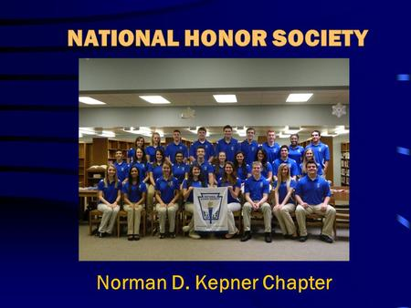 Norman D. Kepner Chapter. The purpose of this organization shall be to create enthusiasm for scholarship, to stimulate a desire to render service, to.