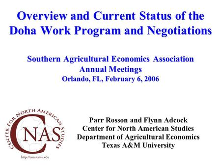 Overview and Current Status of the Doha Work Program and Negotiations Southern Agricultural Economics Association Annual Meetings Orlando, FL, February.