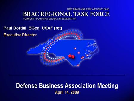 Paul Dordal, BGen, USAF (ret) Executive Director Defense Business Association Meeting April 14, 2009.