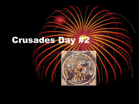 Crusades Day #2. Later Crusades In 1187, the Muslim warrior Saladin defeated the Christians The Third Crusade lasted from 1189 to 1192 and was a direct.