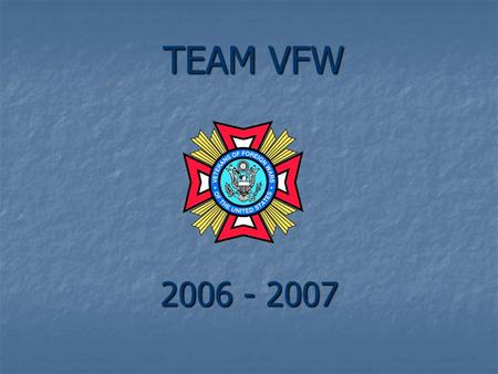 TEAM VFW 2006 - 2007. DIRECT DUES DEPARTMENT OF VIRGINIA IS ON DIRECT DUES.