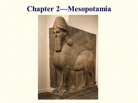 "Chapter 2—Mesopotamia. ""the land between the two rivers"""