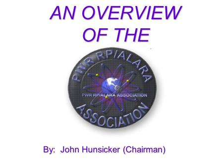 AN OVERVIEW OF THE By: John Hunsicker (Chairman).