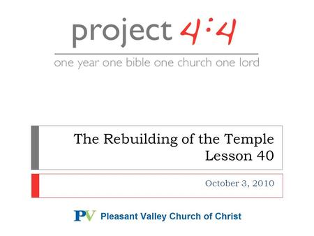 The Rebuilding of the Temple Lesson 40 October 3, 2010.