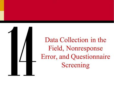 Data Collection in the Field, Nonresponse Error, and Questionnaire Screening.