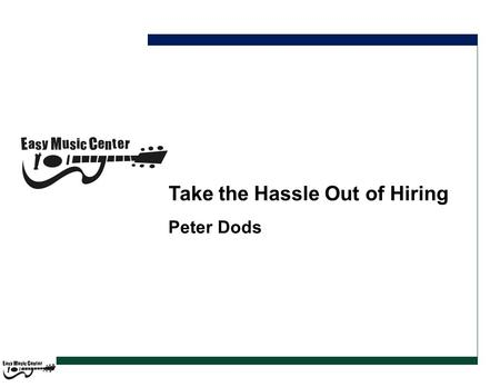 Take the Hassle Out of Hiring Peter Dods. Resume No Job Applications Resume – 1 st initiative test How does resume look Is the resume geared towards working.