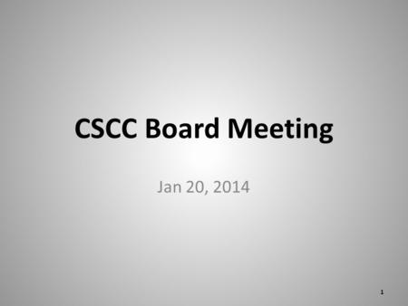 CSCC Board Meeting Jan 20, 2014 1. AGENDA By Law Review Budget Slip Method Data Committee Reports for March Annual Meeting 2013 Major Club Ride Dates.