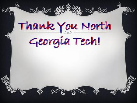 Thank You North Georgia Tech!. 2013 SkillsUSA Georgia Region Leadership and Skills Winners.