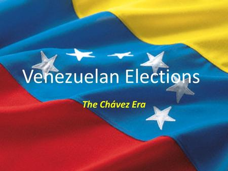 Venezuelan Elections The Chávez Era. Elections that Created the Fifth Republic National elections of 1998 Constituent Assembly and Constitutional Referendum.