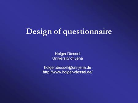 Design of questionnaire Holger Diessel University of Jena