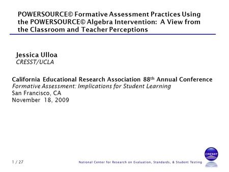 1 / 27 California Educational Research Association 88 th Annual Conference Formative Assessment: Implications for Student Learning San Francisco, CA November.