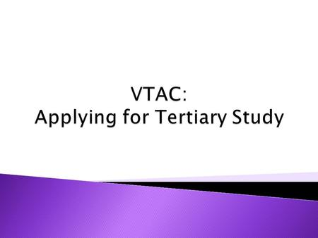  Register for a VTAC account now if you wish to study at a Victorian University, TAFE or Private College in 2016  If you want to take a GAP year or.