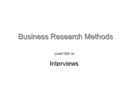 CHAPTER 16 Interviews. Interviews serve many purposes Initial exploration Shaping the project Main information- gathering Drawing conclusions and making.
