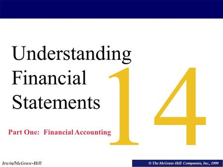 Irwin/McGraw-Hill © The McGraw-Hill Companies, Inc., 1999 Understanding Financial Statements © The McGraw-Hill Companies, Inc., 1999 14 Part One: Financial.