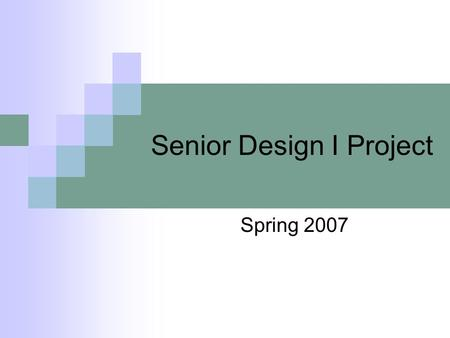 Senior Design I Project Summer B Overview Objectives