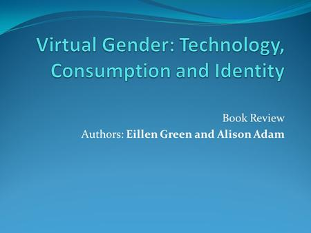 Book Review Authors: Eillen Green and Alison Adam.