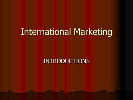 International <strong>Marketing</strong> INTRODUCTIONS. Free National <strong>Market</strong> Free National <strong>Market</strong> Banking Legislation Banking Legislation Competition Policy Competition.