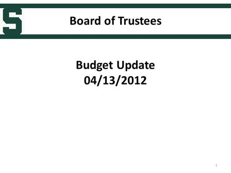 Board of Trustees Budget Update 04/13/2012 1. Budget Objectives Building Value for Michigan Build upon status as one of world's top 100 universities,