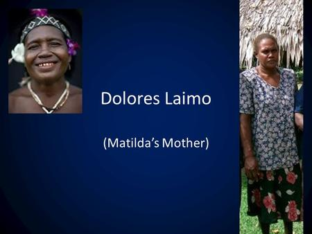 Dolores Laimo (Matilda's Mother).